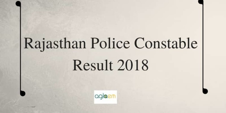 Rajasthan Police Constable Result 2018 - Post Wise Cut off