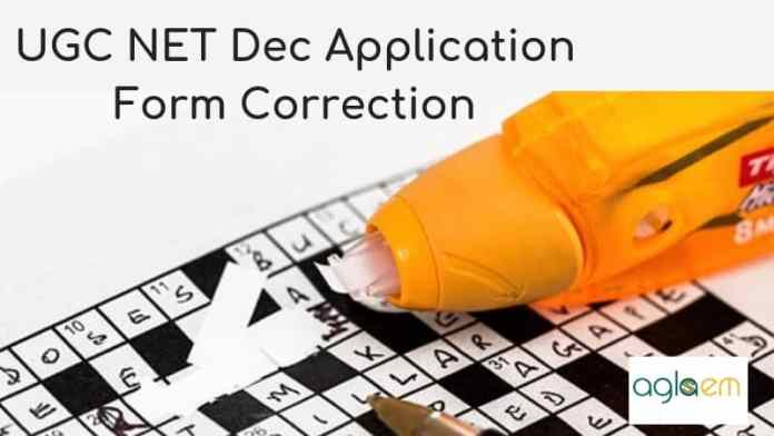 UGC NET Dec Application Form Correction 2018 Aglasem