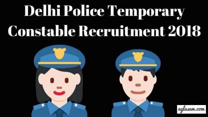 Delhi Police Temporary Constable Recruitment 2018 Aglasem