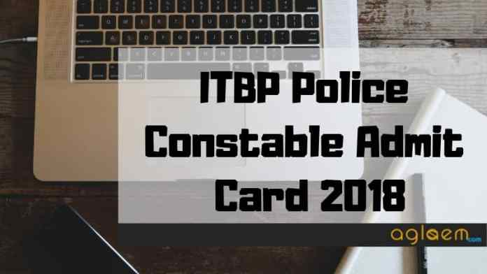 ITBP Police Constable Admit Card 2018 Aglasem
