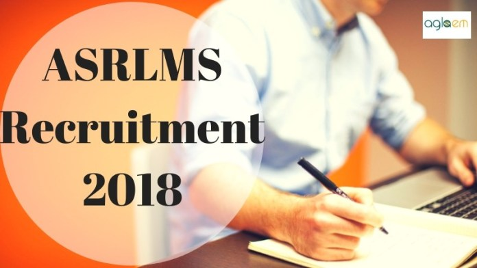ASRLMS Recruitment 2018 Aglasem
