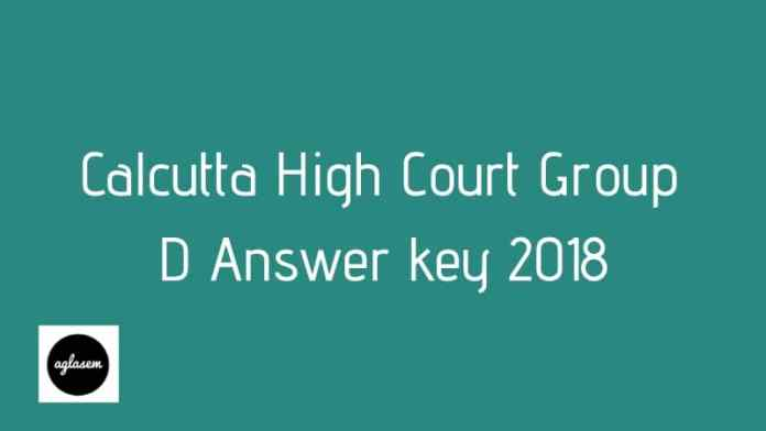 Calcutta High Court Group D Answer key 2018