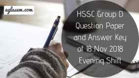 HSSC Group D Question Paper and Answer Key of 18 Nov 2018 Evening Shift Aglasem