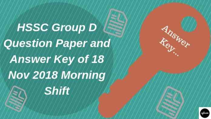 HSSC Group D Question Paper and Answer Key of 18 Nov 2018 Morning Shift