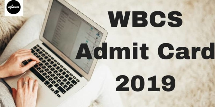 WBCS Admit Card 2019 (Released) - Download Here WBCS Admit
