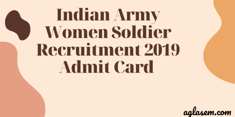 Indian Army Women Soldier Admit Card 2019 – Download Here